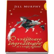 O vrajitoare ingrozitoare si o vraja nefasta - Editie Paperback de Jill Murphy