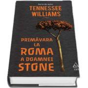 Primavara la Roma a doamnei Stone de Tennessee Williams (Serie de autor)