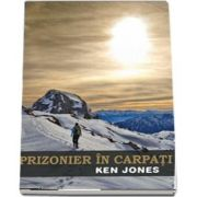 Prizonier in Carpati de Ken Jones (Colectia iCLIMB)