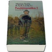 Pseudokinematikos 2 - Bucuriile filmului de Marian Radulesu