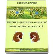Cristina Capusa, Rinichiul si stresul oxidativ intre teorie si practica
