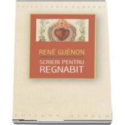 Scrieri pentru Regnabit de Rene Guenon