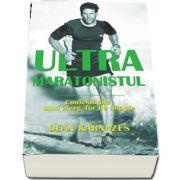 Ultramaratonistul. Confesiunile unui alergator de noapte de Dean Karnazes (Colectia IRun)