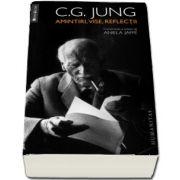 Amintiri, vise, reflectii. Consemnate si editate de Aniela Jaffe de C. G. Jung