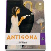Antigona - Repovestire de Ali Smith