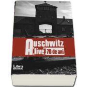 Auschwitz dupa 70 de ani. Alive de Romeo Couti