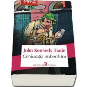 Conjuratia imbecililor de John Kennedy Toole (Editia 2017)
