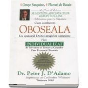 Cum combatem Oboseala cu ajutorul dietei grupelor sanguine. Biblioteca pentru sanatate de Dr. Peter D Adamo