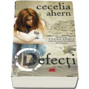 Defecti. Primul roman Young Adult de Cecelia Ahern