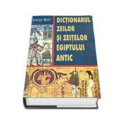Dictionarul zeilor si zeitelor Egiptului antic (George Hart)