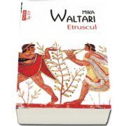 Etruscul de Mika Waltari - Editie Top 10