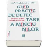 Ghid practic de detectare a minciunilor de Daniel J. Levitin
