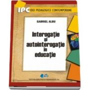 Interogatie si autointerogatie in educatie de Gabriel Albu