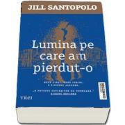 Lumina pe care am pierdut-o de Jill Santopolo
