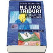 Neurotriburi. Istoria uitata a autismului de Steve Silberman