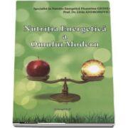 Nutritia energetica a omului modern de Florentina Gionea si Liviu Andronovici