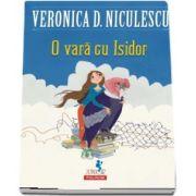 O vara cu Isidor de Veronica D. Niculescu (Editie ilustrata)