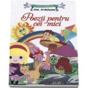 Poezii pentru cei mici - Lumea copilariei de Ana Ardeleanu