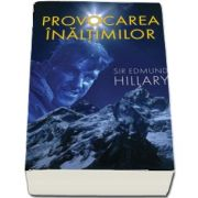 Provocarea inaltimilor de Sir Edmund Hillary (Colectia iClimb)