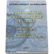 Psihologia prin sinteze si grile. 16 sinteze si 600 de grile pentru bacalaureat si admiterea in invatamantul superior de Florica Dumitrescu