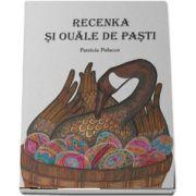 Recenka si ouale de Pasti de Patricia Polacco