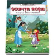 Scufita Rosie de Fratii Grimm, cu ilustratii de Serban Andreescu