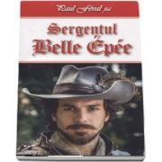 Sergentul Belle-Epee de Paul Feval fiul