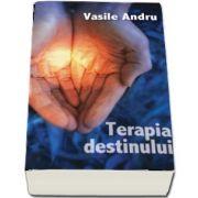 Terapia destinului de Vasile Andru