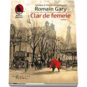 Clar de femeie de Romain Gary (Editia a II-a)