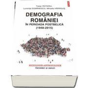 Demografia Romaniei in perioada postbelica (1948-2015) de Traian Rotariu