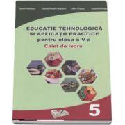 Educatie Tehnologica si aplicatii practice, caiet de lucru pentru clasa a V-a de Daniel Paunescu (In conformitate cu cerintele programei scolare 2017)