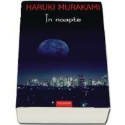 In noapte de Haruki Murakami (Editia 2017)