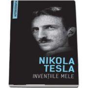 Inventiile mele de Nikola Tesla (Autobiografia)