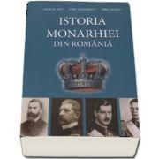 Istoria Monarhiei din Romania de Doru Dumitrescu