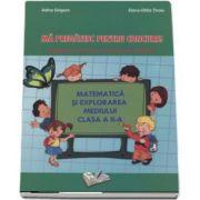 Matematica si explorarea mediului clasa a II-a - Ma pregatesc pentru concurs! (Exercitii aplicative si modele de subiecte) de Adina Grigore