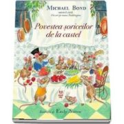 Michael Bond, Povestea soriceilor de la castel - Ilustratii de Emily Sutton