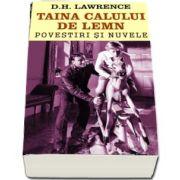 Taina calului de lemn - Povestiri si nuvele de D. H. Lawrence