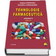 Tehnologie farmaceutica. Volumul III de Iuliana Popovici (Editia a II-a)