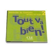 Tout va Bien! 2! 2 CD Audio pour la classe - CD-uri audio pentru clasa