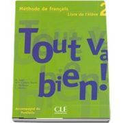 Tout va bien! 2! Livre de l-eleve et portfolio - Manualul elevului si portofoliu