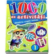1000 de activitati pentru copii isteti (Volumul 1)