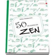 50 de exercitii zen de Gilles Diederichs