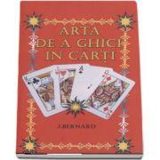 Arta de a ghici in carti de J. Bernard