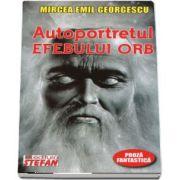 Autoportretul efebului orb de Mircea Emil Georgescu