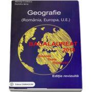Bacalaureat 2018 - Geografie. Sinteze. Teste. Rezolvari - Romania, Europa, Uniunea Europeana (Editie, revizuita) - Albinita Costescu, Dumitru Iarca