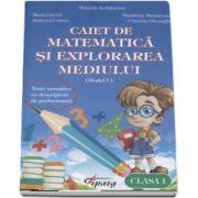 Caiet de matematica si explorarea mediului, clasa I - Teste sumative cu descriptori de performanta - Model C (Mihaela Serbanescu)