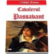 Cavalerul Passavant - Cavalerul Hardy de Passavant 4-4 de Michel Zevaco