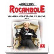 Clubul valetilor de cupa volumul 2 - Rocambole volumul 4 de Ponson du Terrail