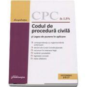 Codul de procedura civila si Legea de punere in aplicare. Actualizat la 1 septembrie 2017