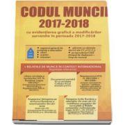 Codul muncii 2017-2018, cu evidentierea grafica a modalitatilor survenite in perioada 2017-2018